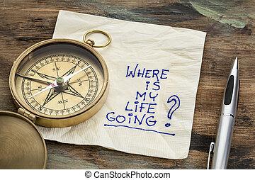 élet, az enyém, hol, haladó