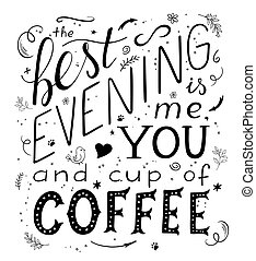 én, felirat, kávécserje, este, csésze, árajánlatot tesz, -, kéz, vektor, húzott, ön, legjobb