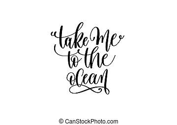 én, felirat, körülbelül, pozitív, -, óceán, árajánlatot tesz, fog, merma, kéz