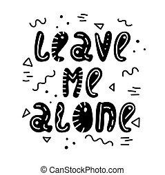 én, felirat, lucskos, elhagy, hand-drawn, doodles., style., alone.