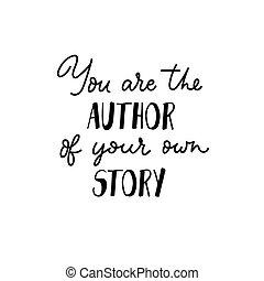 ön, saját, szöveg, belélegzési, sztori, író, -e
