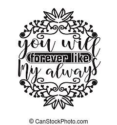 örökre, always., t-shirt., szlogen, az enyém, jó, idézőjelek, párosít, akar, szeret, ön
