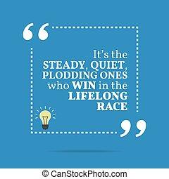 ő van, motivációs, quote., race., csendes, egyek, szilárd, belélegzési, győz, életfogytig, gürcölés