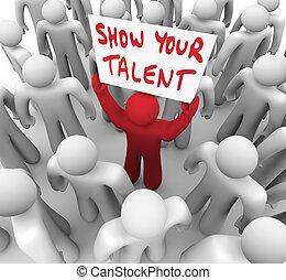 -e, tehetség, tehetség, előadás, szakértelem, aláír, személy, birtok, bemutatás