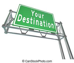 -e, varázs, rendeltetési hely, utasító, , aláír, autópálya, kívánatos, elhelyezés, zöld, utazó, szavak, állás, ön, vagy, út, you've