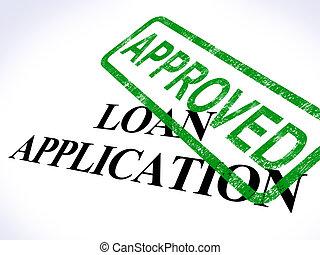 alkalmazás, kölcsönad, egyezmény, hitel, jóváhagyott, látszik