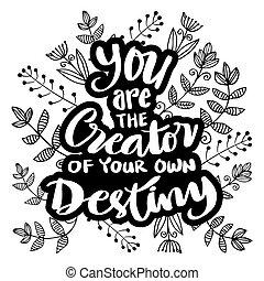 alkotó, -e, motivációs, kéz, saját, ön, lettering., quote., destiny.