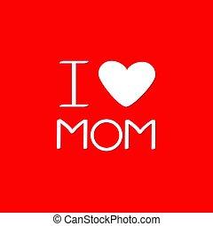 anyák, szeret, szöveg, kártya, tervezés, piros, nap, mód, szív, anyu, háttér, köszönés, boldog, lakás, aláír