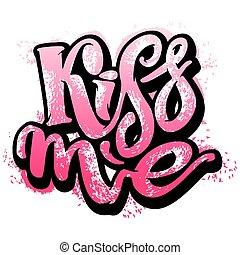 csókol, me.