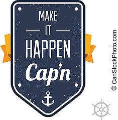 csinál, azt, cap'n, happen