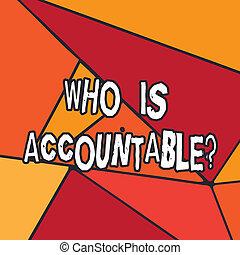 felelős, fénykép, photo., alakít, valami, jegyzet, egyenetlen, accountablequestion., hely, foltos, írás, answerable, geometriai, lenni, ügy, kiállítás, pohár, elvág, másol, színes, showcasing, vagy
