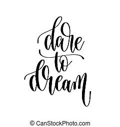 felirat, felírás, szöveg, -, kéz, álmodik, merészel