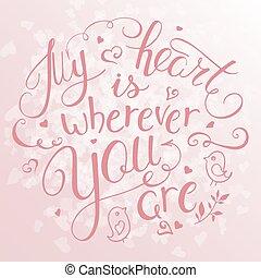 felirat, szív elpirul, használt, inspirálás, card., rózsa, -, kedves, you., kvarc, árajánlatot tesz, ábra, kéz, lenni, nap, elkészített, tehetség, valentines, wherever, vektor, konzerv, az enyém