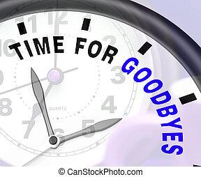 goodbyes, üzenet, idő