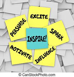 inspirál, rábír, hangjegy, motivál, izgat, nyúlós, rábeszél, szikra