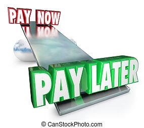 installment, kiegyenlít, later, kölcsönkér, késleltetés, hitel, vs, tiszteletdíj, jelenleg, terv