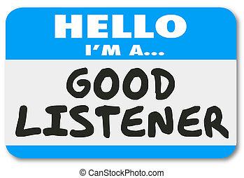 jó, megértés, hallgató, együttérzés, beleélés, szia