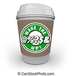 kávécserje, emel, csésze, @%?s&, feláll, légiriadó, ébred, tudatosság