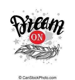 kéz, lettering., árajánlatot tesz, álmodik, poster., motivációs