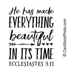 kap, idő, minden, -e, elkészített, gyönyörű, ő