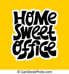 kellemes, quote., felirat, hivatal., otthon, hand-drawn