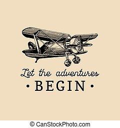 kezd, illustration., szüret, motivációs, quote., kalandok, kéz, bérbeadás, retro, sketched, repülés, repülőgép, logo.