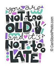 late., árajánlatot tesz, öreg, nem, azt, motivációs, vektor, ábra, ön
