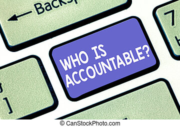 lenni, fogalom, szó, accountablequestion., keypad, számítógép, szöveg, alkot, felelős, írás, answerable, intention, nyomás, idea., valami, kulcs, billentyűzet, üzenet, ügy, vagy