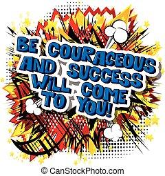 lenni, siker, you!, akar, jön, bátor