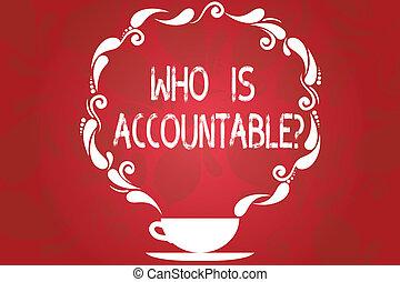 lenni, watermarked, fogalom, szó, accountablequestion., ügy, csésze, szöveg, felelős, paisley, space., írás, answerable, vagy, tervezés, valami, tiszta, ikon, gőz, csészealj