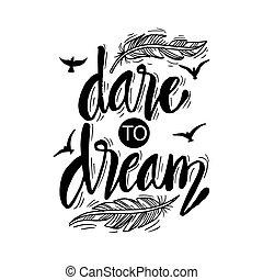 lettering., álmodik, belélegzési, quote., merészel, kéz