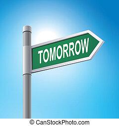 mondás, 3, holnap, út cégtábla