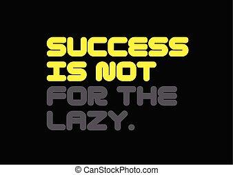 nem, árajánlatot tesz, lusta, motiváció, siker