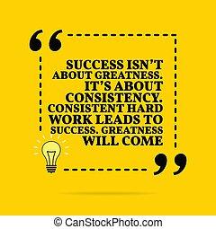 oktat, körülbelül, motivációs, come., siker, success., egyszerű, ő van, consistent, nehéz, quote., belélegzési, akar, vektor, isn't, consistency., nagyság, munka, greatness., design.