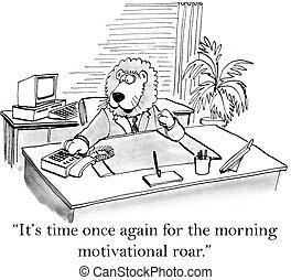 ordít, ő van, motiváció, idő, reggel