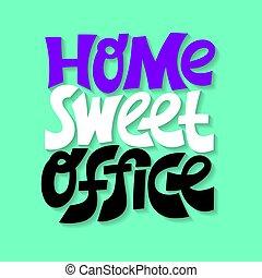 otthon, quote., hand-drawn, felirat, kellemes, hivatal.