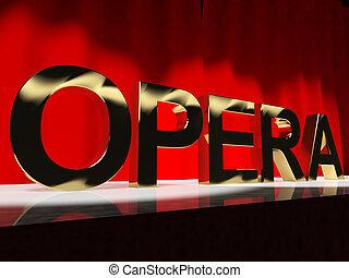 szó, klasszikus, opera, véghezvitel, kiállítás, kultúra, operai, fokozat