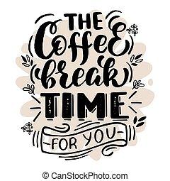 szünet, felírás, kávécserje időmérés, ön, -