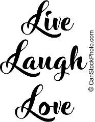 szeret, nevet, él