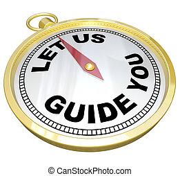 szolgáltatás, eltart, -, bennünket, bérbeadás, iránytű, ön, idegenvezető