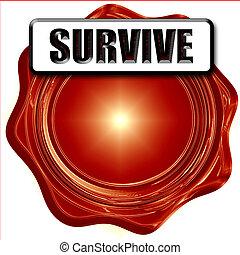 túlél, vagy, meghal