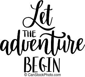 vektor, belélegzési, kaland, kezd, motivációs, utazás, quote., lettering., bérbeadás