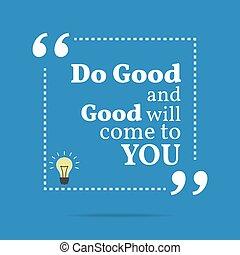 you., jó, motivációs, quote., akar, belélegzési, jön